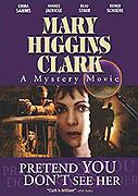 Zločiny podle Mary Higgins Clark: Dělej, že ji nevidíš (2002)