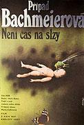Případ Bachmeierová - Není čas na slzy (1984)