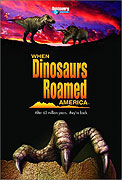 When Dinosaurs Roamed America (2001)