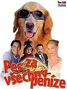 Pes za všechny peníze (2005)