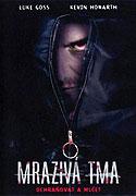 Mrazivá tma (2005)