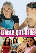 "Little Girl Blue<span class=""name-source"">(festivalový název)</span> (2003)"