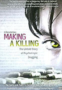 Making a Killing: The Untold Story of Psychotropic Drugging (2008)