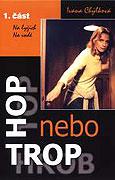 Hop nebo trop (2004)