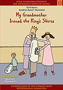 My Grandmother Ironed the King's Shirts (1999)