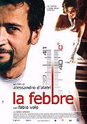 Febbre, La (2005)