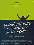 Když už ses narodil, nemůžeš se dál schovávat (2005)
