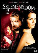 Skleněný dům 2 (2006)