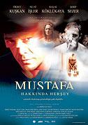 Mustafa Hakkında Herşey (2004)