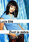 Lucie Bílá: Život je zebra (2000)