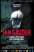 Jan Saudek - V pekle svých vášní, ráj v nedohlednu (2007)