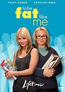Tlustá jako já (2007)