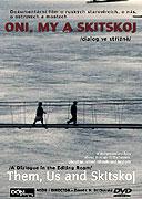 Oni, my a Skitskoj (Dialog ve střižně) (2008)