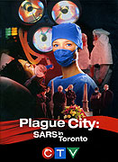 Plague City: SARS in Toronto (2005)
