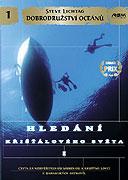 Dobrodružství oceánů: Hledání křišťálového světa I. (2000)