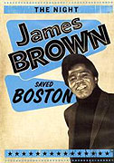 Night James Brown Saved Boston, The (2008)