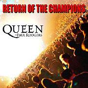 Queen + Paul Rodgers: Return of the Champions (2005)