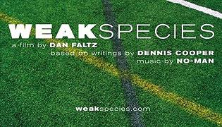 Weak Species (2009)