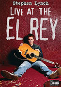 Stephen Lynch: Live at the El Rey (2004)