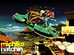 Michiko to Hatchin (2008)