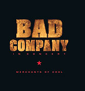 Bad Company: In Concert - Merchants of Cool (2002)