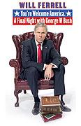 Will Ferrell: Nemáš zač, Ameriko - Poslední noc s Georgem W. Bushem (2009)