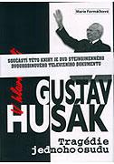 V hlavní roli Gustáv Husák (2008)