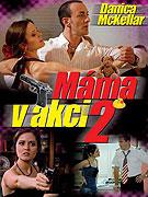 Máma v akci 2 (2007)