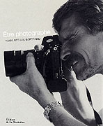 Etre Photographe ,Yann Arthus - Bertrand (2003)