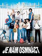 Je nám osmnáct (2008)