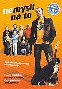 Nemysli na to (2007)