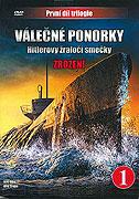 Válečné ponorky - Hitlerovy žraločí smečky (2006)