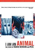 Já jsem zvíře - Příběh Ingrid Newkirkové a organizace PETA (2007)