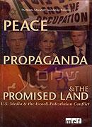 Peace, Propaganda & the Promised Land (2004)