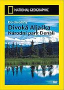 Divoká Aljaška: Národní park Denali (2007)