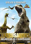 Tarbosaurus: Nejmocnější z dinosaurů (2009)
