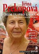 Jiřina Prekopová – Jsem tu pro lásku (2010)