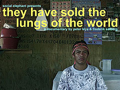 They Have Sold The Lungs of The World (2009)