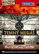 Temný Mesiáš - Okultní záhady Třetí říše (2005)