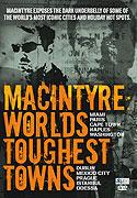 MacIntyre: World's Toughest Towns (2008)