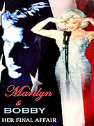 Marilyn & Bobby: Her Final Affair (1993)