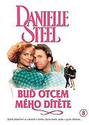 Danielle Steel: Buď otcem mého dítěte (1993)