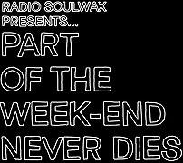 Part of the Weekend Never Dies (2008)